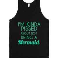 kinda pissed about not being a mermaid blk-Unisex Black Tank