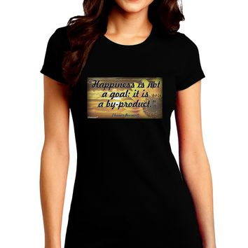 Happiness Is Not A Goal Juniors Petite Crew Dark T-Shirt by TooLoud
