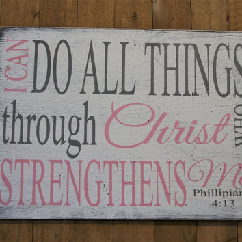 I Can Do All Things Through Christ Who Strengthens Me Wood Sign Wall Decor Christian Wall Art Religious Home Decor Inspirational Handpainted