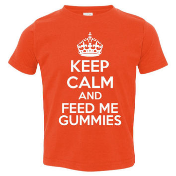 Keep Calm Feed Me Gummies Great Infant Creeper Toddler And Infant Gummy T Shirt Sized Newborn to 6 T