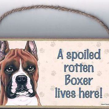 Wooden Dog Sign Plaque Spoiled Rotten Boxer (Cropped Ears) Lives Here! USA Made