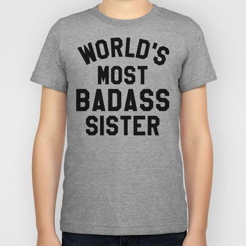 WORLD'S MOST BADASS SISTER Kids T-Shirt by CreativeAngel | Society6