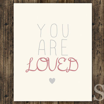 You Are Loved - Pink Inspirational Wall Art, Poster, Typography Print