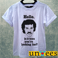 Lionel Richie Hello Is It Tees You are Looking For Women T Shirt