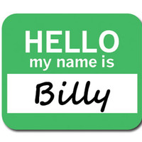Billy Hello My Name Is Mouse Pad