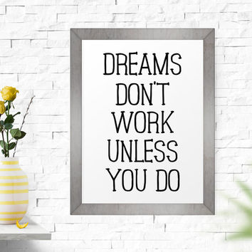 Inspirational Quote, Dreams Don't Work Unless You Do, Typography Wall Art, Black and White, Office Decor, Motivational Poster, Printable Art