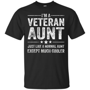 Veteran Aunt Just Like A Normal Aunt Much Cooler Shirt