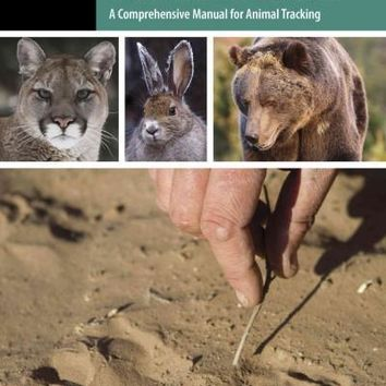 The Tracker's Field Guide: A Comprehensive Manual for Animal Tracking