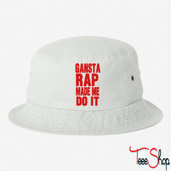 GANSTA RAP MADE ME DO IT bucket hat