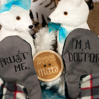 State Mitts - Trust me, I'm a Doctor - Doctor Who Inspired -Whimsically Fun Mittens-Stick 'em up and make a Statement, Keep your fingers