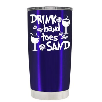 Drink in my Hand Toes in the Sand on Intense Blue 20 oz Tumbler Cup