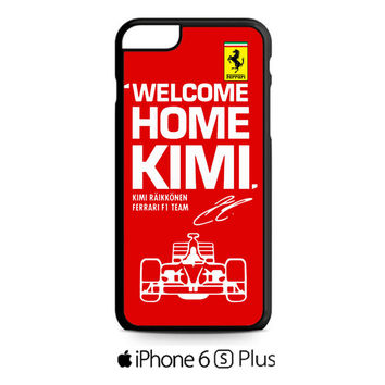 Kimi Raikkonen Welcome Home Ferrari F1 Team iPhone 6S  Plus  Case