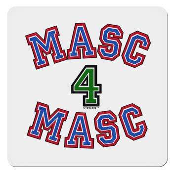 "Masc 4 Masc College Stud 4x4"" Square Sticker by TooLoud"