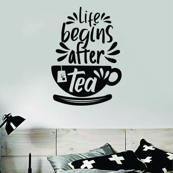 Life Begins After Tea Wall Decal Sticker Vinyl Art Bedroom Room Home Decor Quote Inspirational Kitchen Morning Cute Yoga