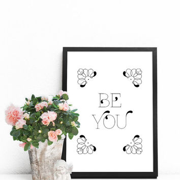Be You - Quote printable, Wall art quotes, Positive quotes, Quote wall decor, Living room wall decor, Black and white signs, Word wall decor