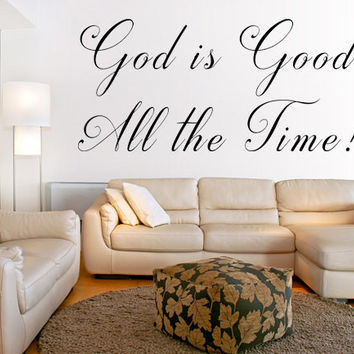 God Is Good All The Time Vinyl Wall Decal Christian Wall Quote Handmade Vinyl Wall Art Decal