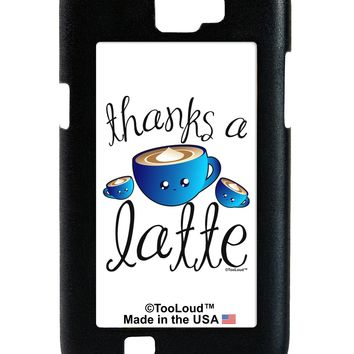 Thanks a Latte - Cute Mug Galaxy Note 2 Case  by TooLoud