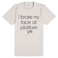 I broke my face at Platform 9 3/4-Unisex Natural T-Shirt