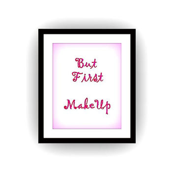 But first makeup, quotes word art, Girl decal, Printable vanity Wall decor, decals, modern typography, fashion bathroom decoration, poster