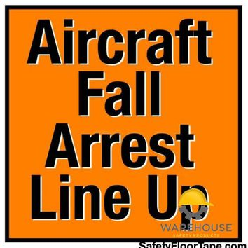 Aircraft Fall Arrest Line Up Sign - 1 Floor Sign