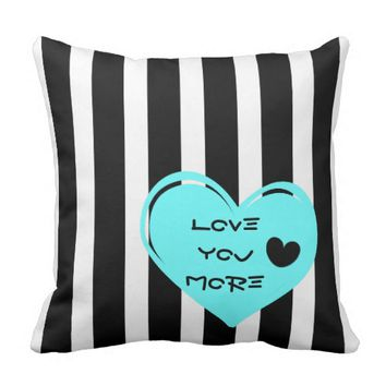 Love you More, B&W Stripes & Hearts 2 Pillow