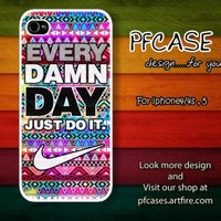 Nike with every damn day JUST DO IT with aztec case For Iphone 45 Samsung S2S3S4 by pfcase
