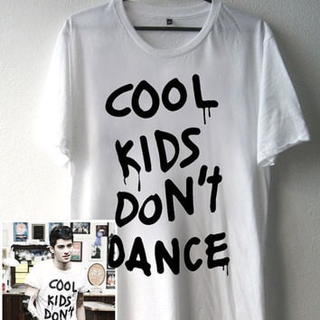 High Quality DTG Printed shirt Cool Kids Don't Dance,One Direction Zayn Malik ,Funny shirt Mens and Woman Size Available by BosBandungan