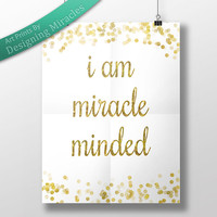"""Spiritual Art Print """"I am Miracle Minded"""" Gold Glitter Sparkle Art Instant Downloadable Print Inspirational Wall Decor For Office Or Bedroom"""