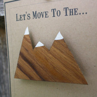 Let's Move to the Mountains Rustic Modern Teak Mountain Brooch or pin