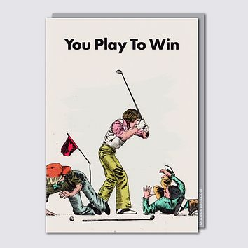 Modern Toss - You Play To Win - Greeting Card