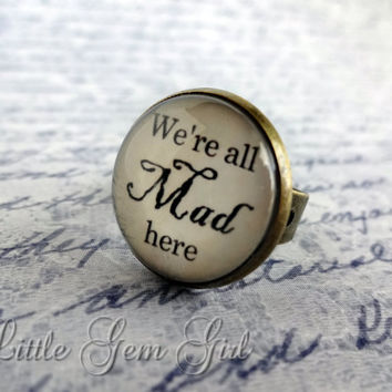 Alice in Wonderland We're All Mad Here Book Quote Jewelry - Cheshire Cat Quote Ring Antique Bronze Chesire Cat Ring We're All Mad Here Ring