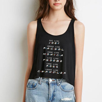 "Friends TV Show F.R.I.E.N.D.S ""Eat like Joey, Dress Like Rachel, Cook like Monica, Live like Phoebe, Love Like Ross, Laugh like Chandler"" Boxy, Cropped Tank Top"