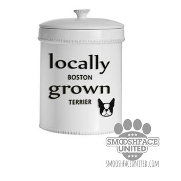 Locally Grown - Boston Terrier sticker - cutout vinyl decal - locally grown in white or black text - Boston breed bias - #bostonlove