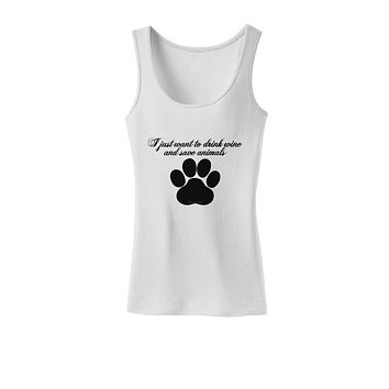 I Just Want To Drink Wine And Save Animals Womens Petite Tank Top by TooLoud