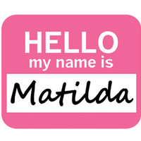 Matilda Hello My Name Is Mouse Pad