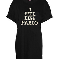Pablo crew neck shirt unisex womens mens ladies print tshirt i feel like pablo Yeezy Season 3 Yeezus Kanye West The Life Of Pablo