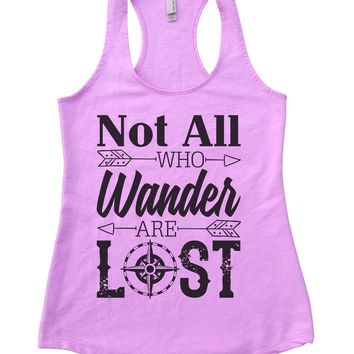 Not all who wander are lost Womens Workout Tank Top