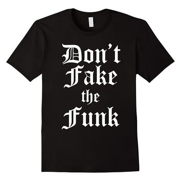 Don't Fake The Funk Old English Cholo Chola Tee Shirt