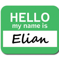 Elian Hello My Name Is Mouse Pad