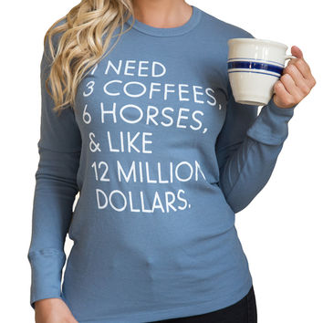 "The ""I Need"" Equestrian Long Sleeve Thermal - Steel Blue"