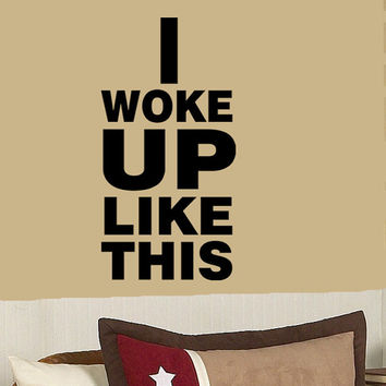 I WOKE Up LIKE THIS vinyl wall decal Beyonce flawless lyrics room art decor sticker 009