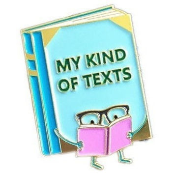My Kind Of Texts Pin