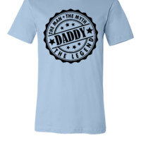 Daddy - The Man The Myth The Legend - Unisex T-shirt