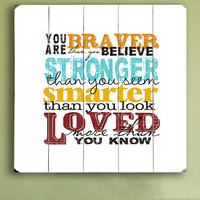 You Are Braver Than You Believe - Winnie The Pooh Quote Planked Wooden Art Sign
