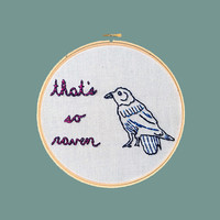 That's So Raven Embroidery Hoop/Funny Clever Embroidery Art/Hand Embroidery Hoop Art/Television Quote Hoop/Hoop Home Decor/Funny Home Decor