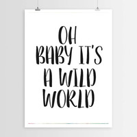 """PRINTABLE""""Oh baby it's a wild world"""" Black And White Typography Print Love Print Love Art Gift Idea For Her Funny Wall Art Typography Poster"""