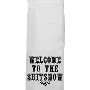 Welcome To Shitshow Towel By Twisted Wares