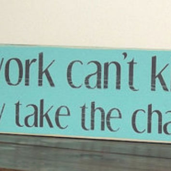 Housework can't kill you – Rustic Wood Sign
