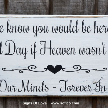 Rustic Wedding Sign Memorial Table Decor We Know You Would Be Here Today In Memory Of Loved Ones Heaven Plaque Wood Signs Memories Ceremony Decor Memorial Rustic Hand Painted Reclaimed Wood
