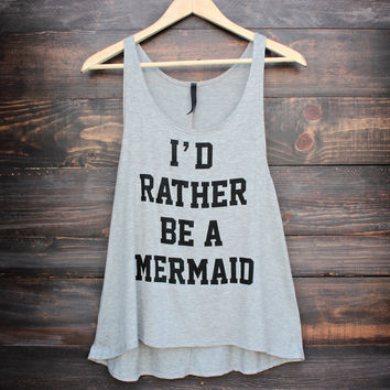 I'd rather be a mermaid sleeveless tank - heather grey